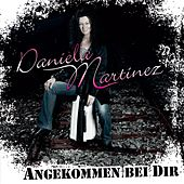 Play & Download Angekommen bei dir by Daniela Martinez | Napster
