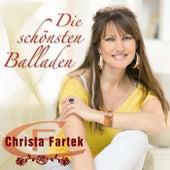 Play & Download Die schönsten Baladen - Christa Fartek by Christa Fartek | Napster