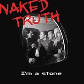 Play & Download I'm A Stone by The Naked Truth | Napster