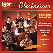 Play & Download Eins, Zwei, Polka-Takt by Igor Und Seine Oberkrainer | Napster