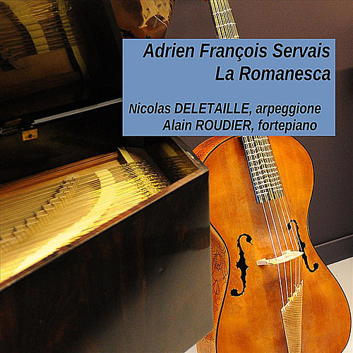 Play & Download A.F. Servais : La Romanesca (On Arpeggione and Fortepiano) by Nicolas Deletaille | Napster