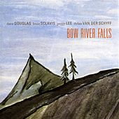 Play & Download Bow River Falls by Dave Douglas | Napster