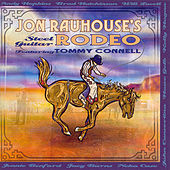 Play & Download Steel Guitar Rodeo by Jon Rauhouse | Napster