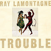 Play & Download Trouble by Ray LaMontagne | Napster