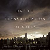 Play & Download On The Transmigration Of Souls by John Adams | Napster