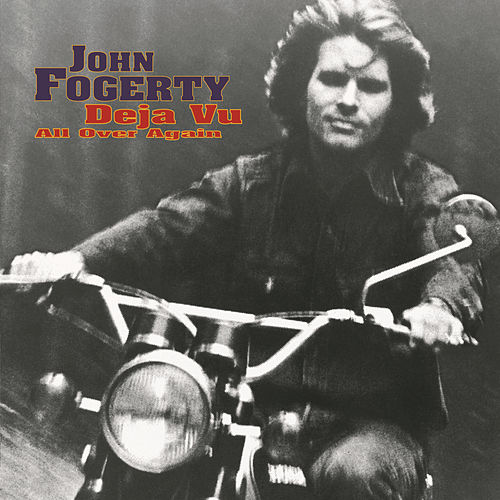 Play & Download Deja Vu All Over Again by John Fogerty | Napster