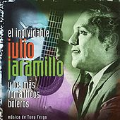 12 Temas del Inolvidable Julio Jaramillo by Julio Jaramillo