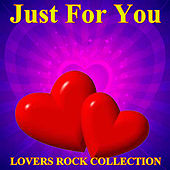 Play & Download Just For You Lovers Rock Collection by Various Artists | Napster