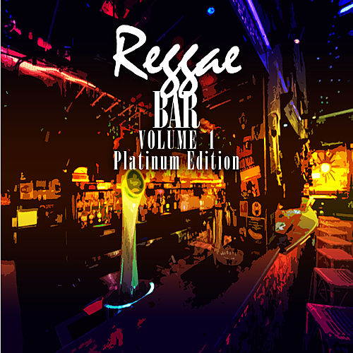Reggae Bar Vol 1 Platinum Edition by Various Artists