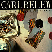 Play & Download Big Time Gamblin' Man by Carl Belew | Napster
