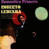 Play & Download Romántico Primero by Roberto Ledesma | Napster