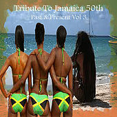 Play & Download Tribute To Jamaica 50th Past & Present Vol 3 by Various Artists | Napster