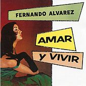 Play & Download Amar y Vivir by Fernando Alvarez | Napster