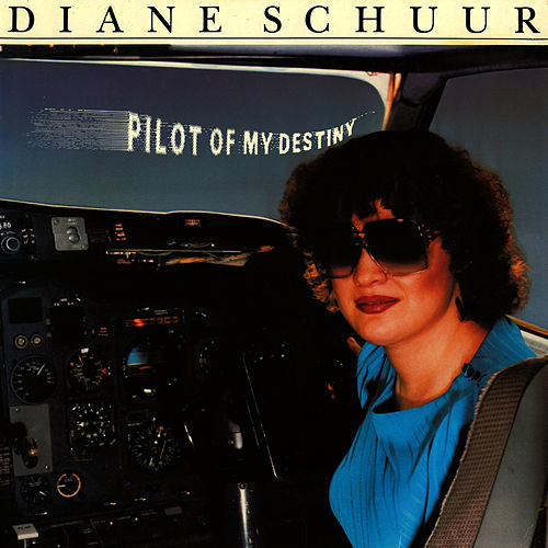 Play & Download Pilot Of My Destiny by Diane Schuur | Napster