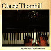 Play & Download Big Band Series / Original Recording Volume 1 by Claude Thornhill | Napster