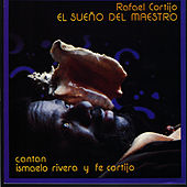 Play & Download El Sueño del Maestro by Rafael Cortijo | Napster