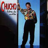 Play & Download Estoy de Vuelta by Chucho Avellanet | Napster