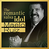 Maelo Ruiz… The Romantic Salsa Idol by Maelo Ruiz