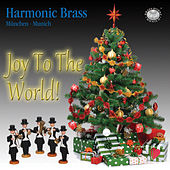 Play & Download Joy To The World! by Harmonic Brass München | Napster