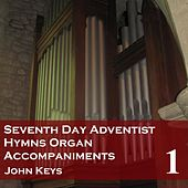Play & Download Seventh Day Adventist Hymns, Vol. 1 (Organ Accompaniments) by John Keys | Napster