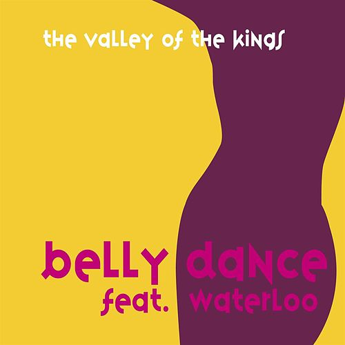 The Valley of the Kings by Belly Dance