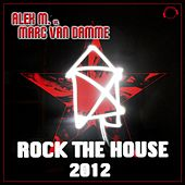 Play & Download Rock the House 2012 by Alex M. | Napster