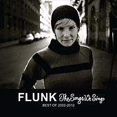 Play & Download The Songs We Sing - Best Of 2002-2012 by Flunk | Napster