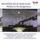 The Golden Age of Light Music: Melodies For The Starlight Hours by Various Artists