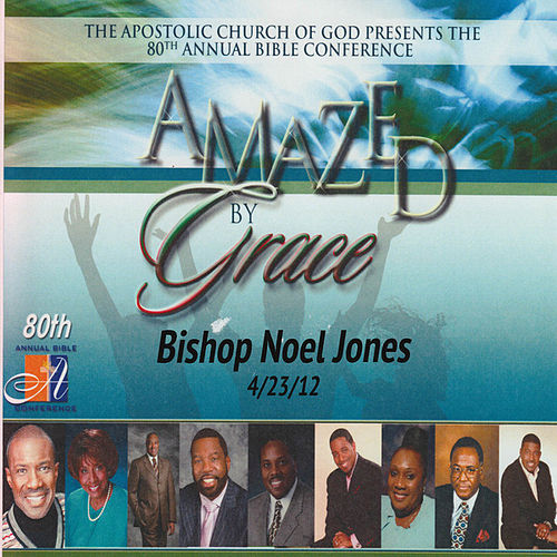 Play & Download Amazed by Grace with Noel Jones by Bishop Noel Jones | Napster