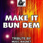 Make It Bun Dem (Tribute to Skrillex and Damian 'Jr Gong' Marley) by Music Magnet