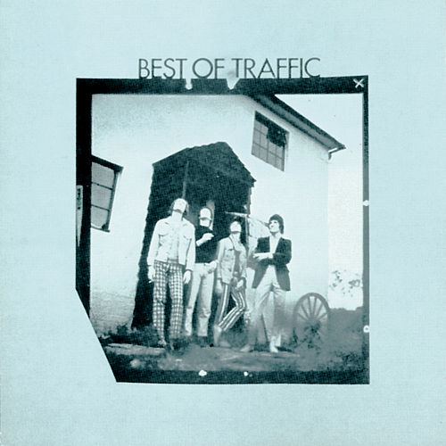 Play & Download The Best Of Traffic by Traffic | Napster