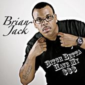 Bitch Betta Have My Money (feat. Baldie) by Brian Jack and the Zydeco Gamblers