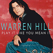 Play & Download Play It Like You Mean It by Warren Hill | Napster