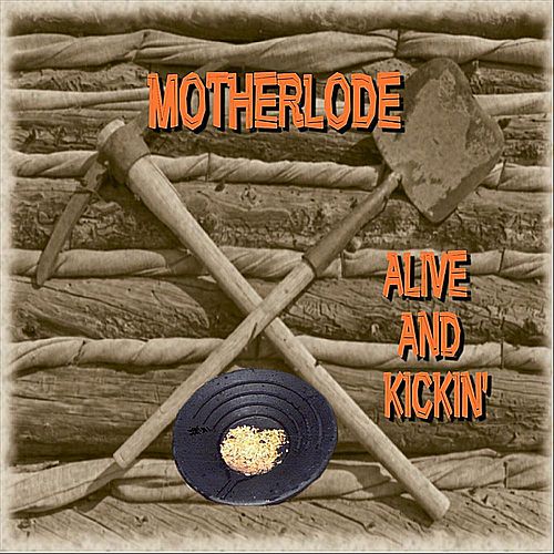 Play & Download Alive and Kickin' by Motherlode | Napster