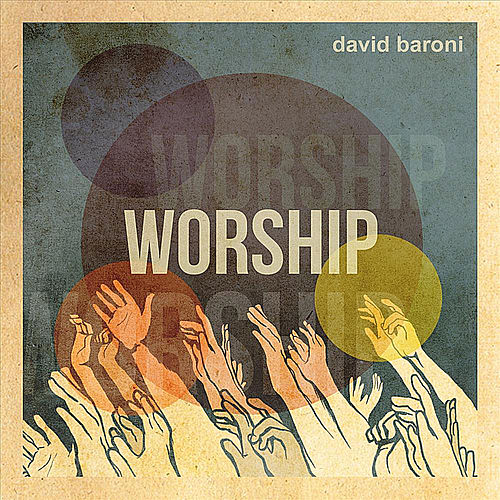 Play & Download Worship by David Baroni | Napster