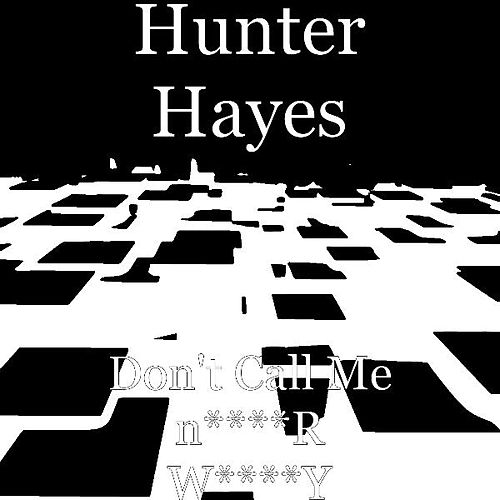Play & Download Don't Call Me n****R W****Y by Hunter Hayes (Soul) | Napster