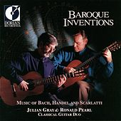 Guitar Duo Recital: Gray, Julian / Pearl, Ronald - Scarlatti, D. / Bach, J.S. / Handel, G.F. (Baroque Inventions) by Julian Gray