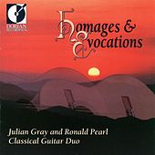 Guitar Duo Recital: Gray, Julian / Pearl, Ronald - Zenamon, J. / Leisner, D. / Biberian, G. / Funk Pearson, S. / Sierra, R. (Homages and Evocations) by Julian Gray