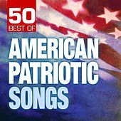 Play & Download 50 Best of American Patriotic Songs by Various Artists | Napster
