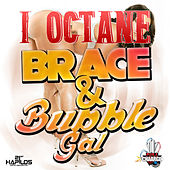 Play & Download Brace & Bubble Gal - Single by I-Octane | Napster