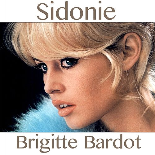 Sidonie (Theme from ''Vie Privée'') by Brigitte Bardot