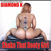 Play & Download Shake That Booty Girl by Diamond K | Napster