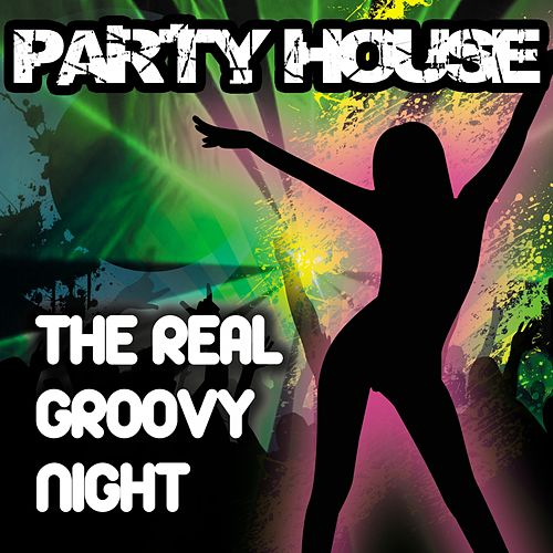 Party house the real groovy night by various artists for Groovy house music
