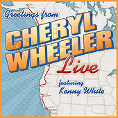 Play & Download Greetings: Cheryl Wheeler Live (feat. Kenny White) by Cheryl Wheeler | Napster