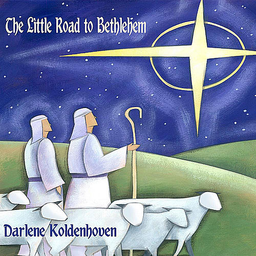 Play & Download The Little Road to Bethlehem by Darlene Koldenhoven | Napster