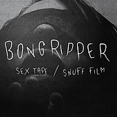Play & Download Sex Tape / Snuff Film by Bongripper | Napster