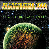 Escape from Planet Omega! by Frankenstein 3000