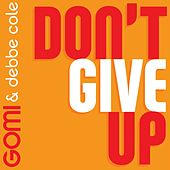 Play & Download Don't Give Up by Gomi | Napster