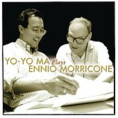 Play & Download Yo-Yo Ma Plays Ennio Morricone by Yo-Yo Ma | Napster