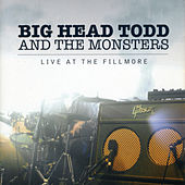 Play & Download Live At The Fillmore by Big Head Todd And The Monsters | Napster